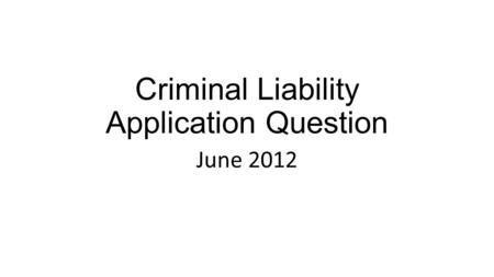 Criminal Liability Application Question June 2012.