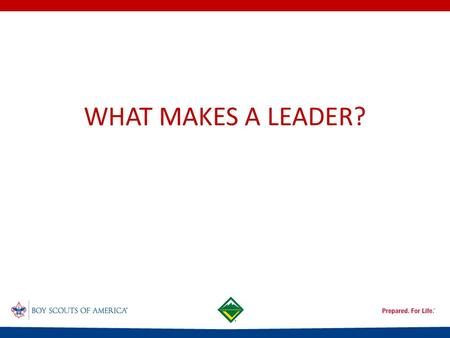 WHAT MAKES A LEADER?. INTRODUCTION TO LEADERSHIP SKILLS FOR CREWS (ILSC) Leading Self Leading Others Leading Crews.