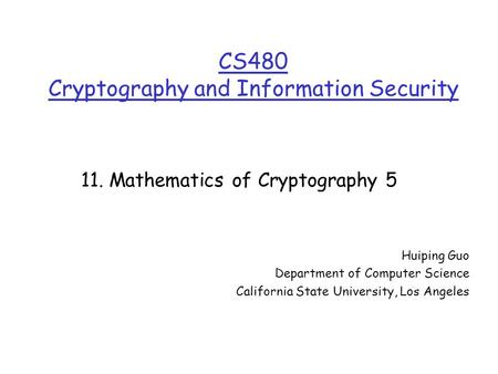 CS480 Cryptography and Information Security