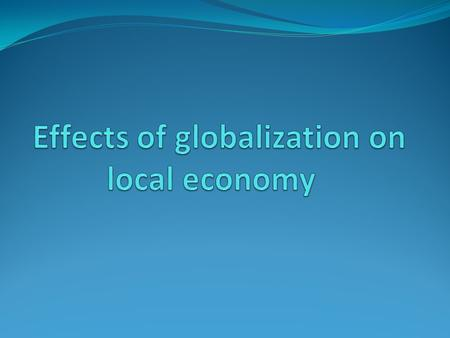 Globalization Globalization of Market refers to the merging of historically distinct and separate national markets into one huge global marketplace. Falling.