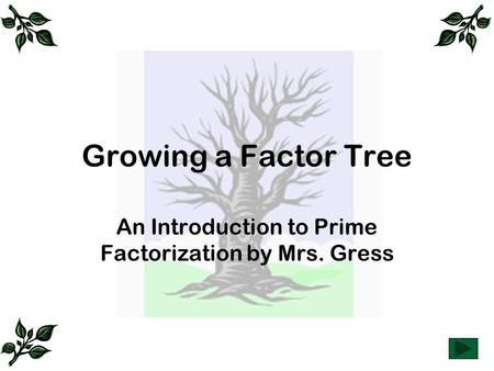 An Introduction to Prime Factorization by Mrs. Gress