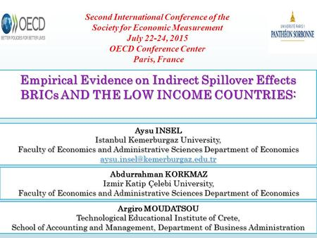 Empirical Evidence on Indirect Spillover Effects BRICs AND THE LOW INCOME COUNTRIES: Aysu INSEL Istanbul Kemerburgaz University, Faculty of Economics and.