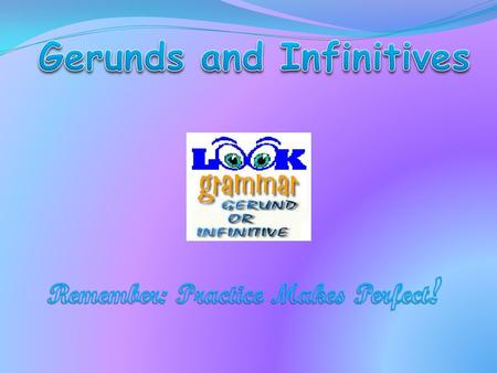 Gerunds and infinitives are forms of verbs that act like nouns. They can follow adjectives and other verbs. Gerunds can also follow prepositions. A gerund.