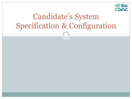 Candidate's System Specification & Configuration.