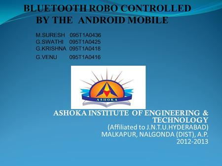 ASHOKA INSTITUTE OF ENGINEERING & TECHNOLOGY (Affiliated to J.N.T.U.HYDERABAD) MALKAPUR, NALGONDA (DIST), A.P. 2012-2013.
