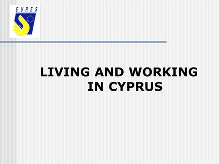 LIVING AND WORKING IN CYPRUS. Where is Cyprus? INTRODUCTION.
