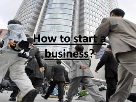 How to start a business?. At the beginning: What this is an enterprise? -is an organization involved in the trade of goods, services, or both to consumers.