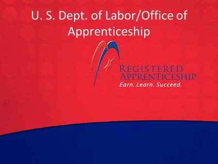 Click to edit Master title style Click to edit Master subtitle style U. S. Dept. of Labor/Office of Apprenticeship.