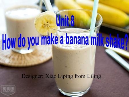 Designer: Xiao Liping from Liling What's your favorite fruit? applestrawberryorange banana pear watermelon.