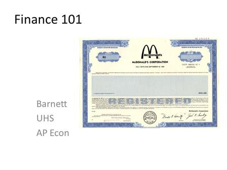 Finance 101 Barnett UHS AP Econ. © 2012 Cengage Learning. All Rights Reserved. May not be copied, scanned, or duplicated, in whole or in part, except.