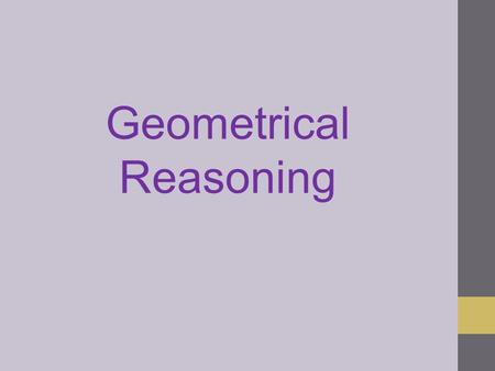 Geometrical Reasoning. Labelling angles When two lines meet at a point an angle is formed. An angle is a measure of the rotation of one of the line segments.