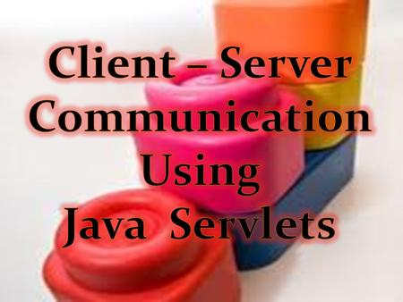 The process of establishing a connection between a client and a server is called as Client – Server communication.