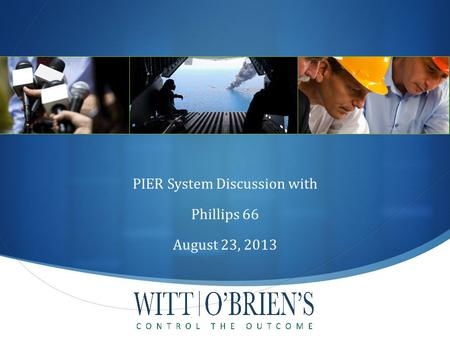 PIER System Discussion with Phillips 66 August 23, 2013.
