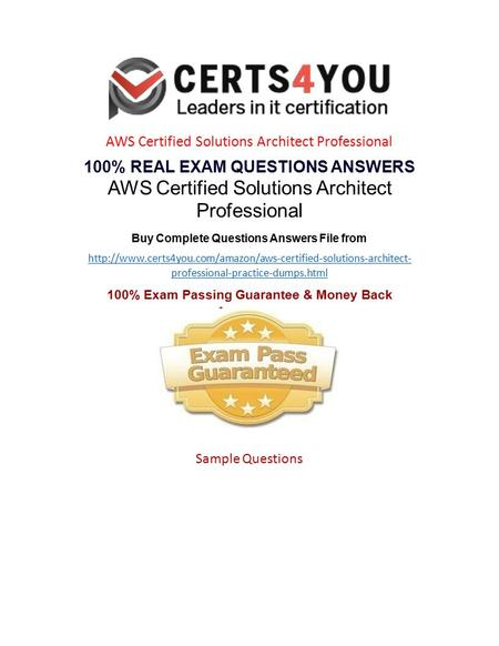 AWS Certified Solutions Architect Professional 100% REAL EXAM QUESTIONS ANSWERS AWS Certified Solutions Architect Professional Buy Complete Questions Answers.