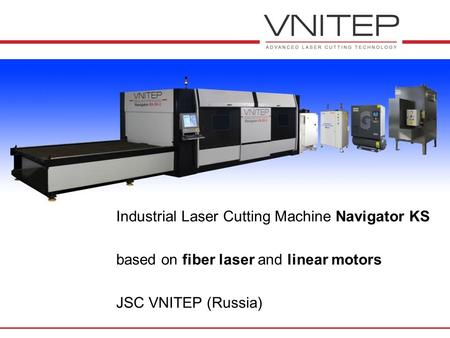 Industrial Laser Cutting Machine Navigator KS based on fiber laser and linear motors JSC VNITEP (Russia)