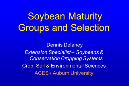 Soybean Maturity Groups and Selection