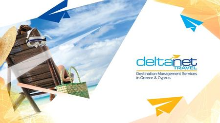 With over 10 years in business, Deltanet is the primary supplier of tourism services across Greece and Cyprus.