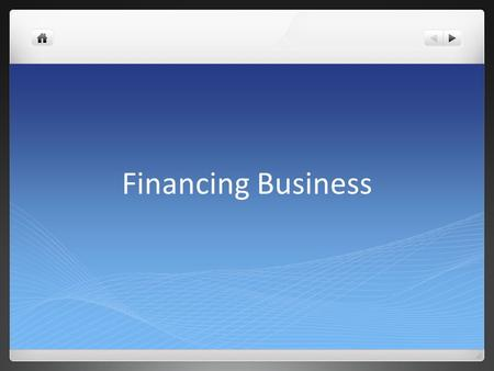 Financing Business. Finance decisions are probably one of the most important decisions managers have to make decisions on If financing is wrong then consequences.