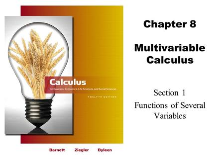 Chapter 8 Multivariable Calculus Section 1 Functions of Several Variables.