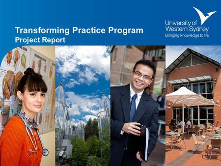 Transforming Practice Program Project Report. UWS Academic Careers & Development The Context: The UWS Academic Career project takes a holistic approach.