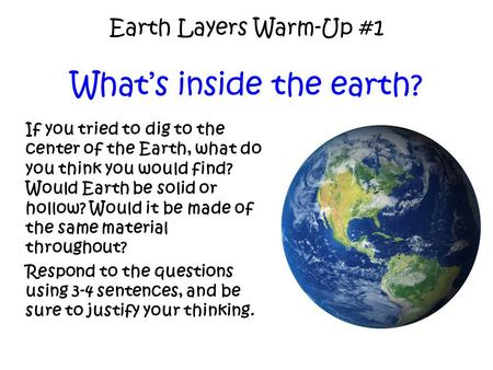 Earth Layers Warm-Up #1 What's inside the earth?