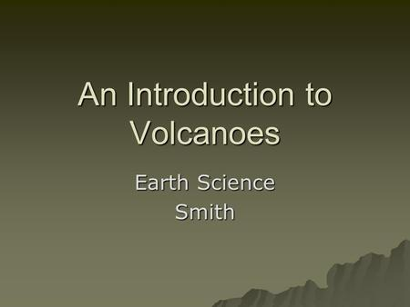 An Introduction to Volcanoes Earth Science Smith.