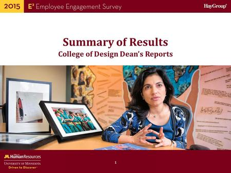 Human Resources Office of 1 Summary of Results College of Design Dean's Reports.