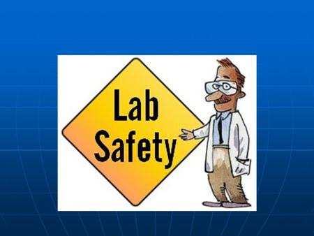 Lab Safety Discuss with your table: Discuss with your table: 5 Things you should not do in a laboratory. 5 Things you should not do in a laboratory. 5.