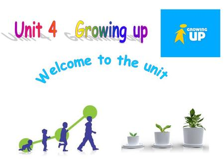  To understand the comic strip about growing up  To learn to talk about how you like to learn about the world  To learn the new words and expressions.