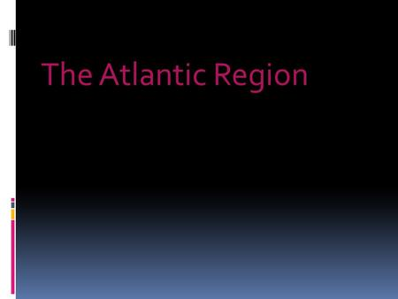 The Atlantic Region. The area is located in all of the 4 maritime provinces (New Brunswick, Nova Scotia, Prince Edward Island, and Newfoundland and Labrador)