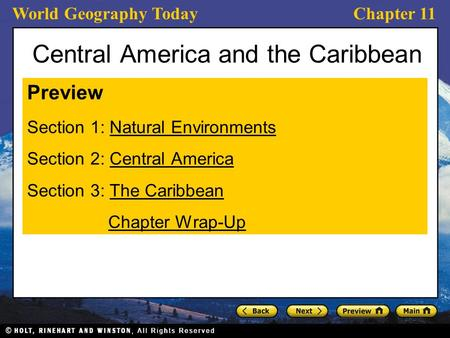 World Geography TodayChapter 11 Central America and the Caribbean Preview Section 1: Natural EnvironmentsNatural Environments Section 2: Central AmericaCentral.