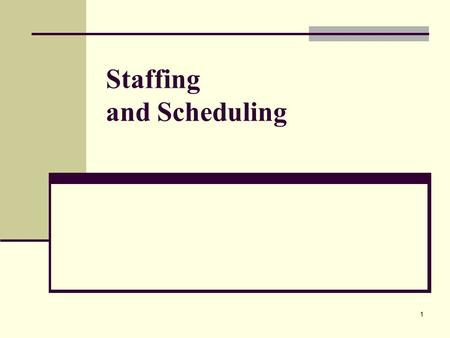"1 Staffing and Scheduling. 2 3 4 ""One of the most critical issues confronting nurse executives today is nurse staffing"". ""The major goal of staffing."