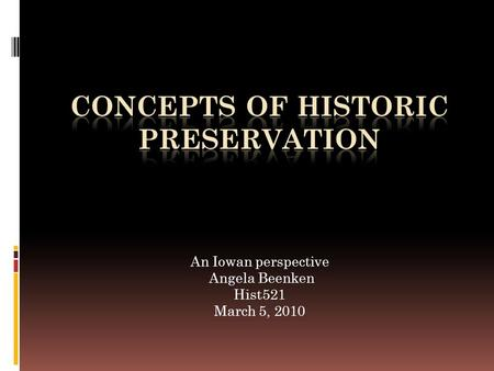 An Iowan perspective Angela Beenken Hist521 March 5, 2010.