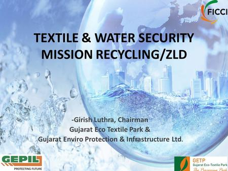 TEXTILE & WATER SECURITY MISSION RECYCLING/ZLD