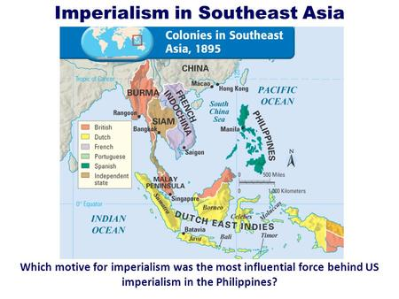Imperialism in Southeast Asia Which motive for imperialism was the most influential force behind US imperialism in the Philippines?