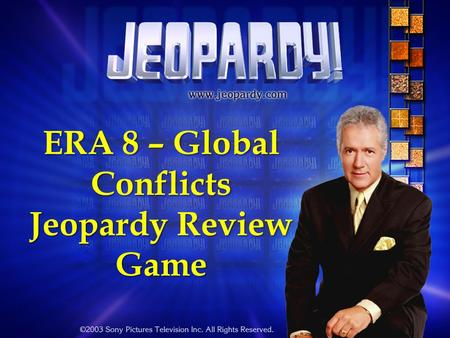 ERA 8 – Global Conflicts Jeopardy Review Game ERA 8 Jeopardy Review Game Causes of World War I World War I Between World Wars World War II Holocaust.