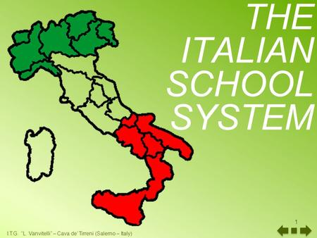 "THE ITALIAN SCHOOL SYSTEM 1 I.T.G. ""L. Vanvitelli"" – Cava de' Tirreni (Salerno – Italy)"