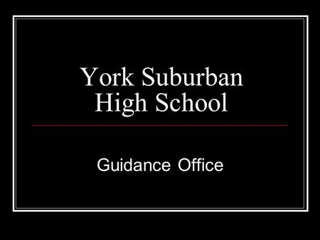 York Suburban High School Guidance Office. York Suburban High School Graduation Requirements ■ 23.8 Credits are required to earn your High School diploma.