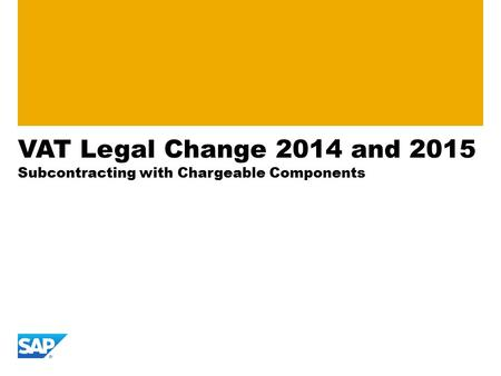 VAT Legal Change 2014 and 2015 Subcontracting with Chargeable Components.