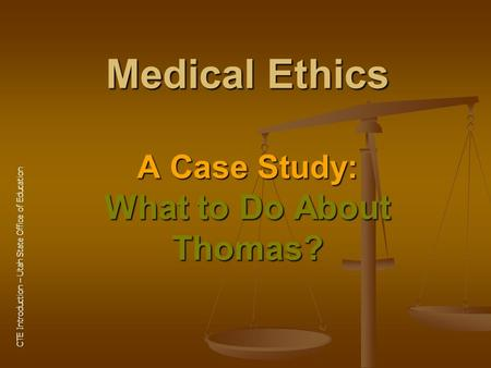 medical ethics case studies 2012 Treating ed a medical ethics case study author: eric ribbens department of biological sciences western illinois university or medical ethics course.