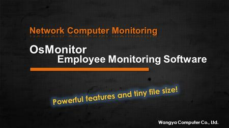 OsMonitor Wangya Computer Co., Ltd. Employee Monitoring Software.