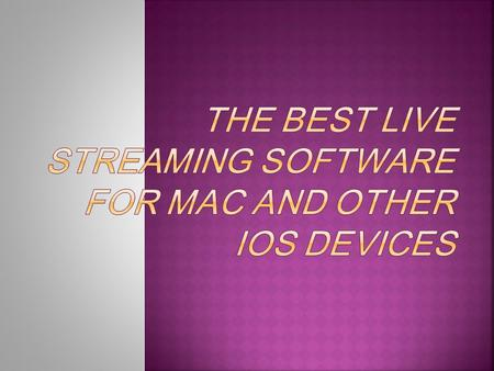 Streaming media over the internet has been in tradition since many years and with the smart phone and iphone era where everything is available at just.