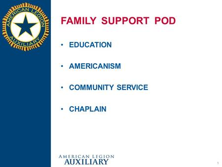 FAMILY SUPPORT POD EDUCATION AMERICANISM COMMUNITY SERVICE CHAPLAIN 1.