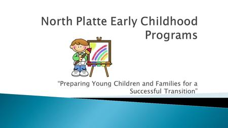 """Preparing Young Children and Families for a Successful Transition"""