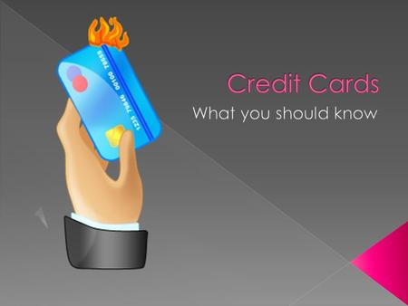 Credit Cards are a part of most American's lives, but if you don't know how to use them, they can really make your life more difficult Credit cards don't.