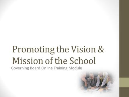 Promoting the Vision & Mission of the School Governing Board Online Training Module.