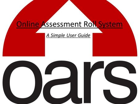 Online Assessment Roll System A Simple User Guide.