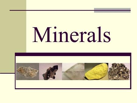 Minerals. Rock vs. Mineral Mineral Naturally occurring – not made by man Inorganic – does not come from materials that were once living Solid – has a.