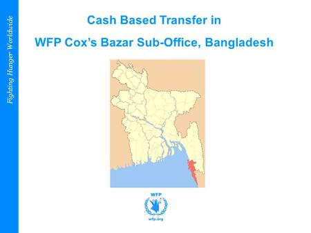 Cash Based Transfer in WFP Cox's Bazar Sub-Office, Bangladesh Fighting Hunger Worldwide.