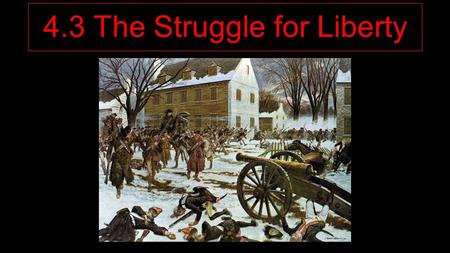 4.3 The Struggle for Liberty. Supporting the War Effort 230,000 soldiers served in the Continental Army 145,000 enlisted as local militias Continental.